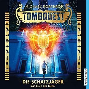 Das Buch der Toten (Tombquest - Die Schatzjäger 1) Hörbuch