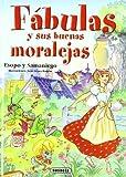 Fabulas y Sus Buenas Moralejas, Esopo and Fabián A. Samaniego, 8430580689