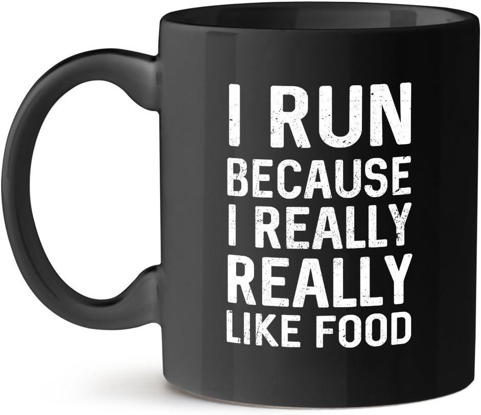 I Run Because I Really Really Like Food Office Unique Gift Tea Coffee Black Mug 11OZ