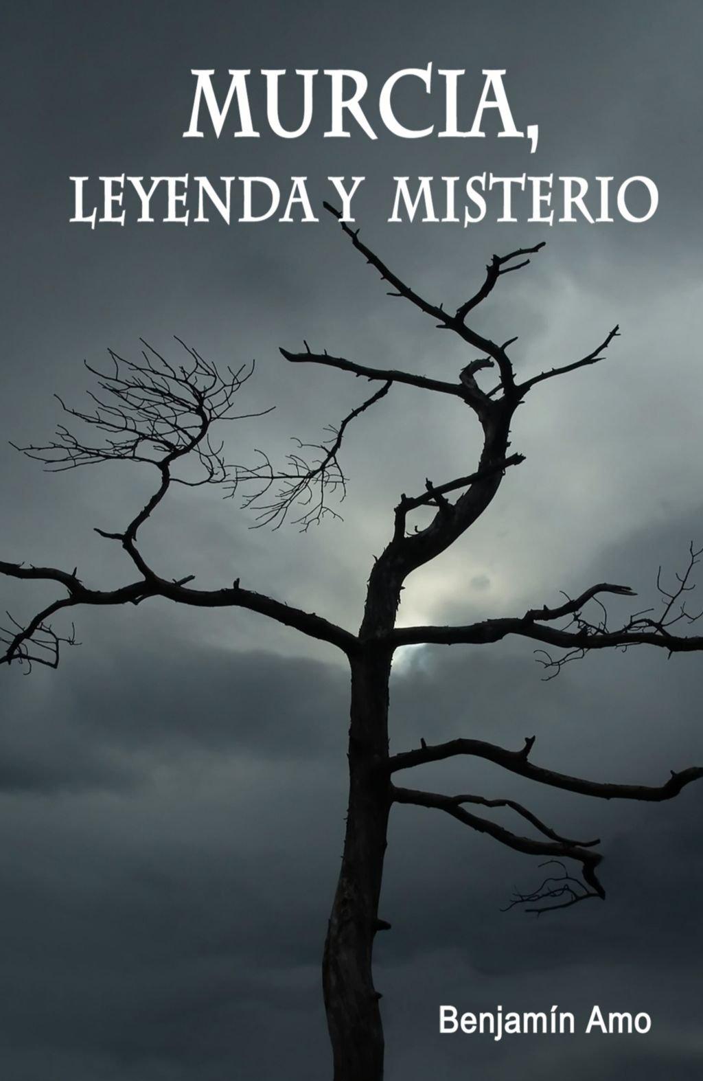 Murcia, leyenda y misterio: Amazon.es: Amo, Benjamin: Libros