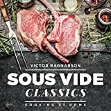 Sous Vide Classics. Cooking at Home: recipes (Weight Loss Book 10)