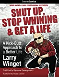 Shut Up, Stop Whining & Get a Life from SmarterComics: A Kick-Butt Approach to a Better Life