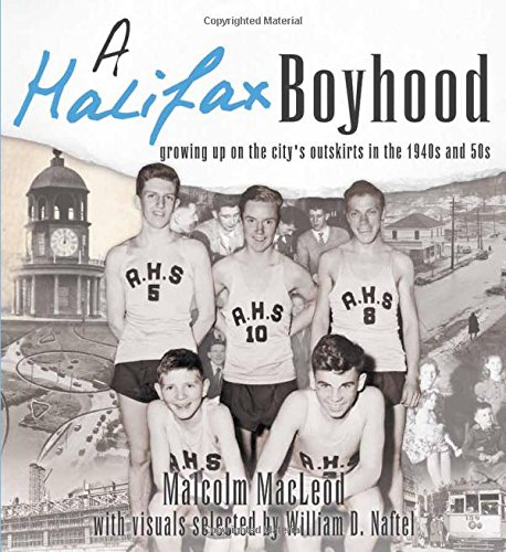 A Halifax Boyhood: Growing up on the city's outskirts in the 1940s and 50s