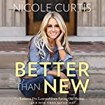 Better Than New: Lessons I've Learned from Saving Old Homes (and How They Saved Me) | Nicole Curtis
