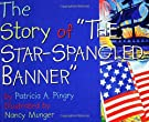 The Story of the Star-Spangled Banner, by Patricia A. Pingry