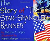 The Story of the Star Spangled Banner, Patricia A. Pingry, 0824965671
