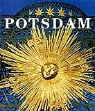 Potsdam: Die Schlosser Und Garten Der Hohenzollern ='' Palaces and Gardens of the Hohenzollern ='' Chateaux Et Jardins Des Hohenzollern (English and German Edition)