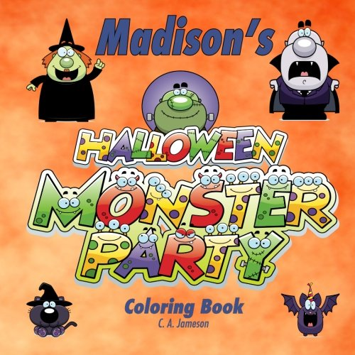 Madison's Halloween Monster Party Coloring Book (Personalized Books for Children) (Personalized Children's Books)