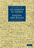 Six Temples at Thebes, Naqada and Ballas, Petrie, William Matthew Flinders and Quibell, J. E., 1108066682
