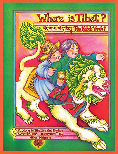Where Is Tibet?: A Story in Tibetan and English by Snow Lion