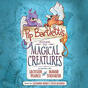 Pip Bartlett's Guide to Magical Creatures Hörbuch