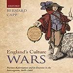 England's Culture Wars: Puritan Reformation and It's Enemies in the Interregnum, 1649-1660 | Bernard Capp