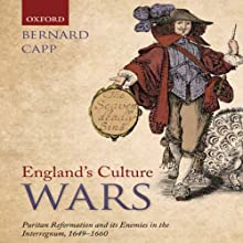 England's Culture Wars: Puritan Reformation and It's Enemies in the Interregnum, 1649-1660  Audiobook by Bernard Capp  Narrated by Bruce Mann