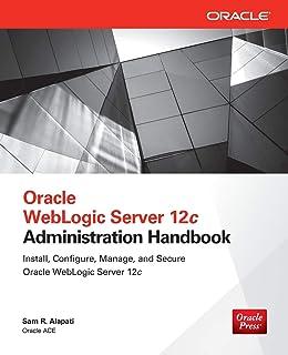 Oracle WebLogic Server 12c Advanced Administration Cookbook: Dalton