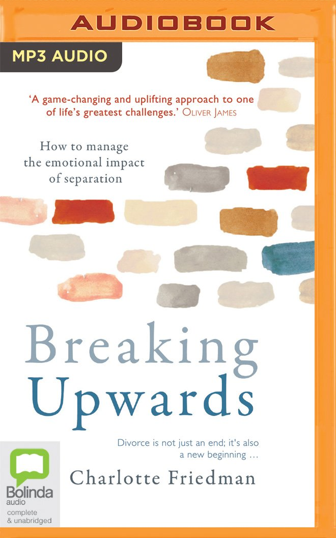 Breaking Upwards: How to manage the emotional impact of separation PDF
