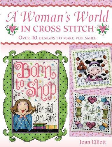 A Woman's World In Cross Stitch (Stitch Woman Counted Cross)