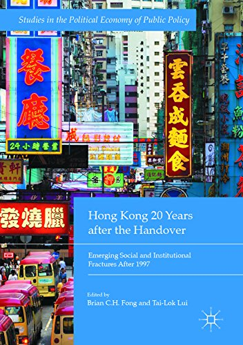 Economy Umbrella - Hong Kong 20 Years after the Handover: Emerging Social and Institutional Fractures After 1997 (Studies in the Political Economy of Public Policy)