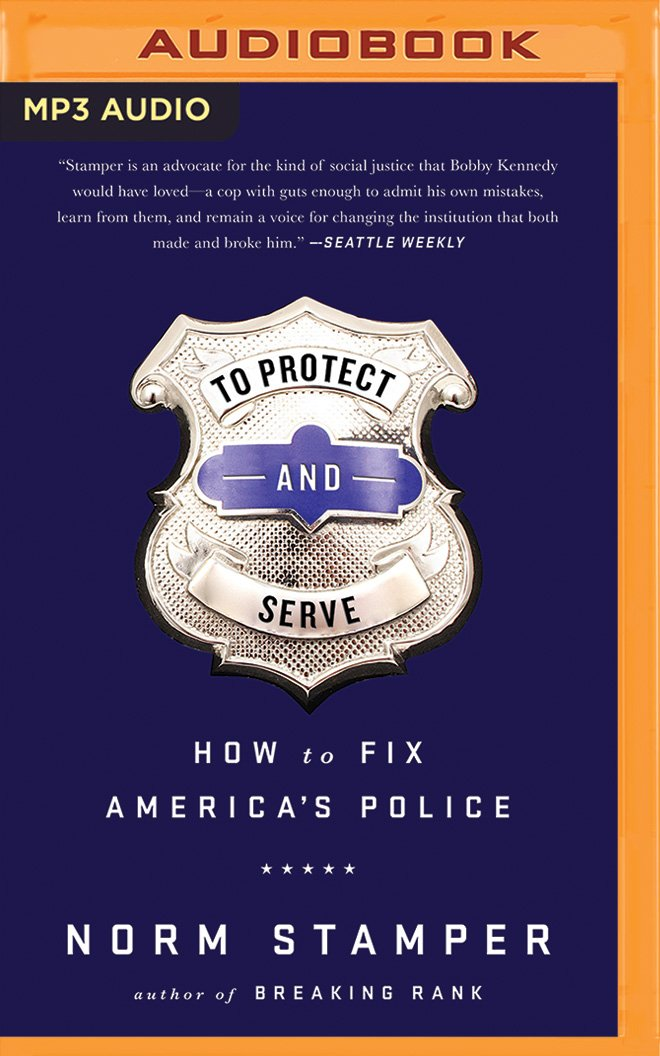 To Protect and Serve: How to Fix America's Police pdf epub