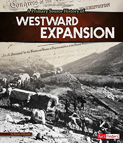 A Primary Source History of Westward Expansion