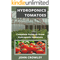 HYDROPONICS TOMATOES: Complete Guide to Grow Hydroponic tomatoes