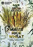 img - for Save And Grow: Maize, Rice And Wheat book / textbook / text book