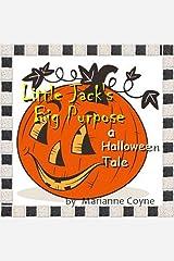 Little Jack's Big Purpose: a Halloween Tale Kindle Edition