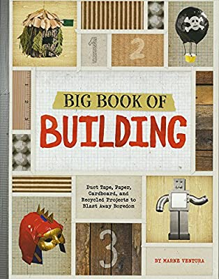 Big Book of Building: Duct Tape, Paper, Cardboard, and Recycled Projects to Blast Away Boredom (Imagine It, Build It) from Capstone Press