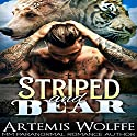 Striped and Bear: M/M Gay Shifter Mpreg Romance: Furbidden Mates, Book 1 Audiobook by Artemis Wolffe, Mercy May Narrated by Gus Klondike