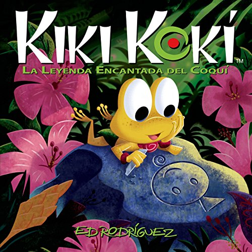 Kiki Kokí: La Leyenda Encantada del Coquí (Kiki Kokí: The Enchanted Legend of the Coquí Frog) (Spanish - Stores Encantada La