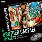 Brother Cadfael Mysteries: Dead Man's Ransom (BBC Radio Crimes) | Ellis Peters