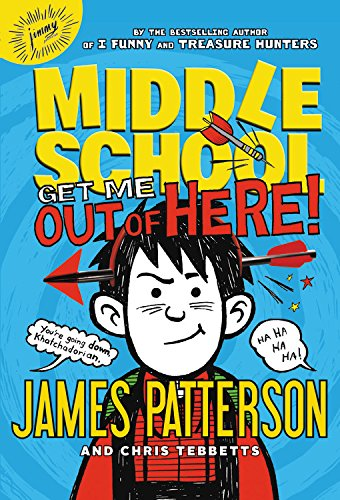 Book cover from Middle School: Get Me out of Here!by James Patterson