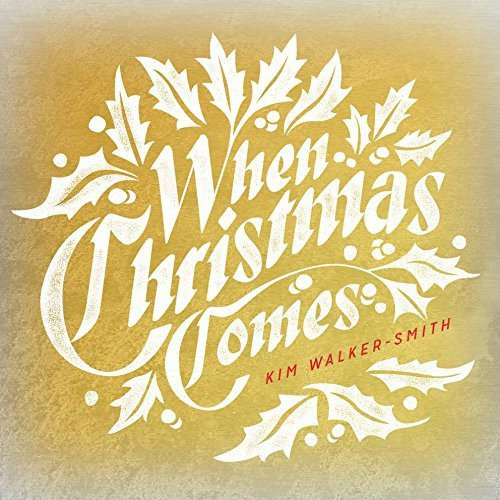 CD : Kim Walker-Smith - When Christmas Comes (CD)