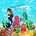Squishy the Octopus | Mary Reason Theriot