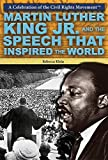 img - for Martin Luther King Jr. and the Speech That Inspired the World (A Celebration of the Civil Rights Movement) by Erin Staley (2014-08-02) book / textbook / text book
