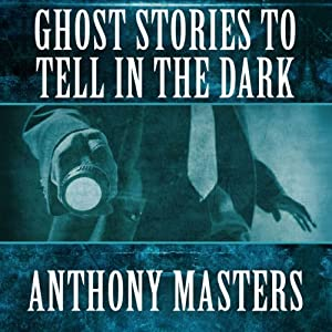 Ghost Stories to Tell in the Dark Audiobook