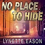 No Place to Hide: Hidden Identity, Book 3 | Lynette Eason
