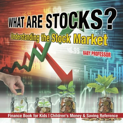 What are Stocks? Understanding the Stock Market - Finance Book for Kids | Children's Money & Saving Reference (What's The Best Stock)