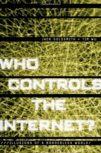 who-controls-the-internet-illusions-of-a-borderless-world
