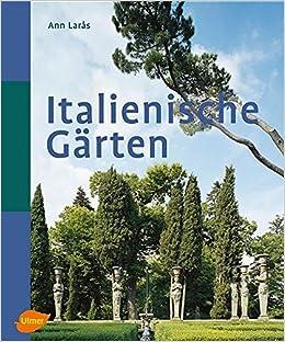 Italienische Gärten Amazonde Ann Laras Bã¼cher