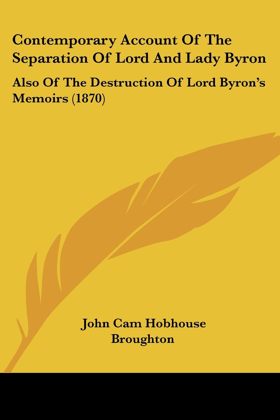 Contemporary Account of the Separation of Lord and Lady Byron: Also of the Destruction of Lord Byron's Memoirs (1870) pdf