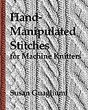machine knitting stitches - Hand-Manipulated Stitches for Machine Knitters