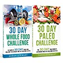 30 Day Challenge: 30 Day Whole Food Challenge, 30 Day Paleo Challenge Audiobook by Sarah Stewart Narrated by Kathy Vogel
