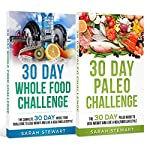 30 Day Challenge: 30 Day Whole Food Challenge, 30 Day Paleo Challenge | Sarah Stewart