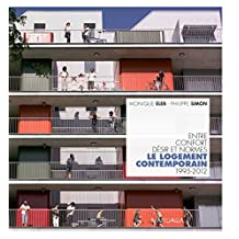 Le logement contemporain: Entre confort, désir et normes (1995-2012) (ARCHITECTURES) (French Edition)