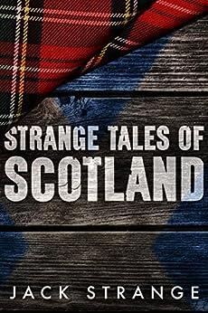 Strange Tales of Scotland by [Strange, Jack]