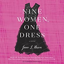 Nine Women, One Dress: A Novel Audiobook by Jane L. Rosen Narrated by  full cast
