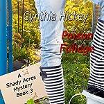 Poison Foliage: A Shady Acres Mystery, Book 3 | Cynthia Hickey