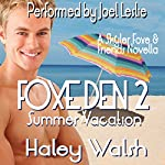 Foxe Den 2: Summer Vacation: Skyler Foxe Mysteries | Haley Walsh