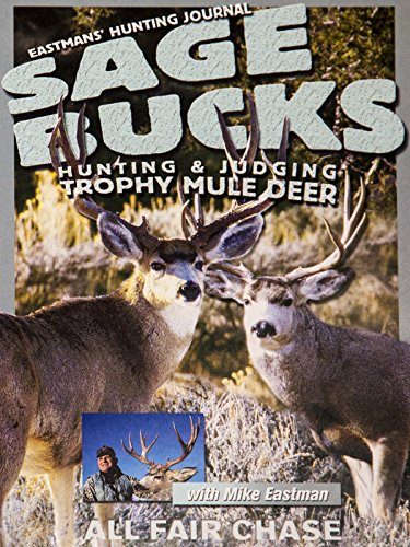 (Sage Bucks: Hunting and Judging Trophy Mule Deer)
