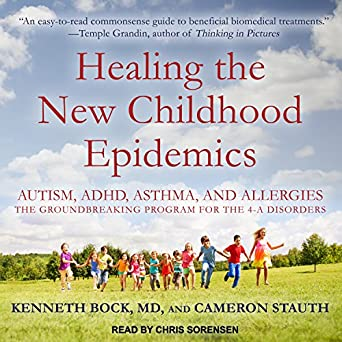 Healing the New Childhood Epidemics: Autism, ADHD, Asthma, and Allergies: The Groundbreaking Program for the 4-A Disorders - Popular Autism Related Book